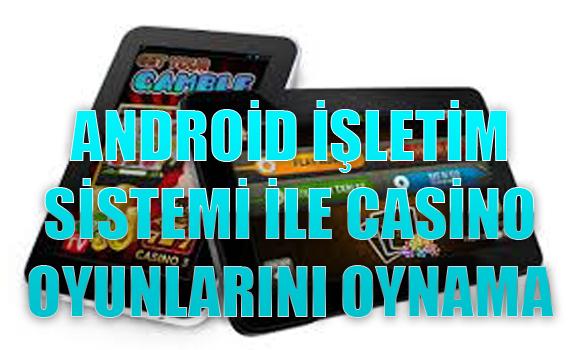 android işletim sistemi ile casino oyunlarını oynama, android işletim sistemi ile casino oyunlarını oynama, Cep telefonundan casino oyunlarını oynamak