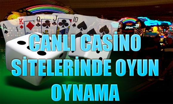 canlı casino sitelerinde oyun oynama, Canlı casino sitesi oyunları, Canlı casino sitelerinde casino oyunlarını oynamak