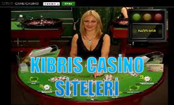 Kıbrıs casino siteleri, Kıbrıs casino sitesi, Güvenilir kıbrıs casino siteleri