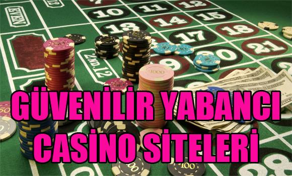 yabancı casino siteleri, Güvenilir yabancı casino siteleri, Güvenilir yabancı casino siteleri hangileridir